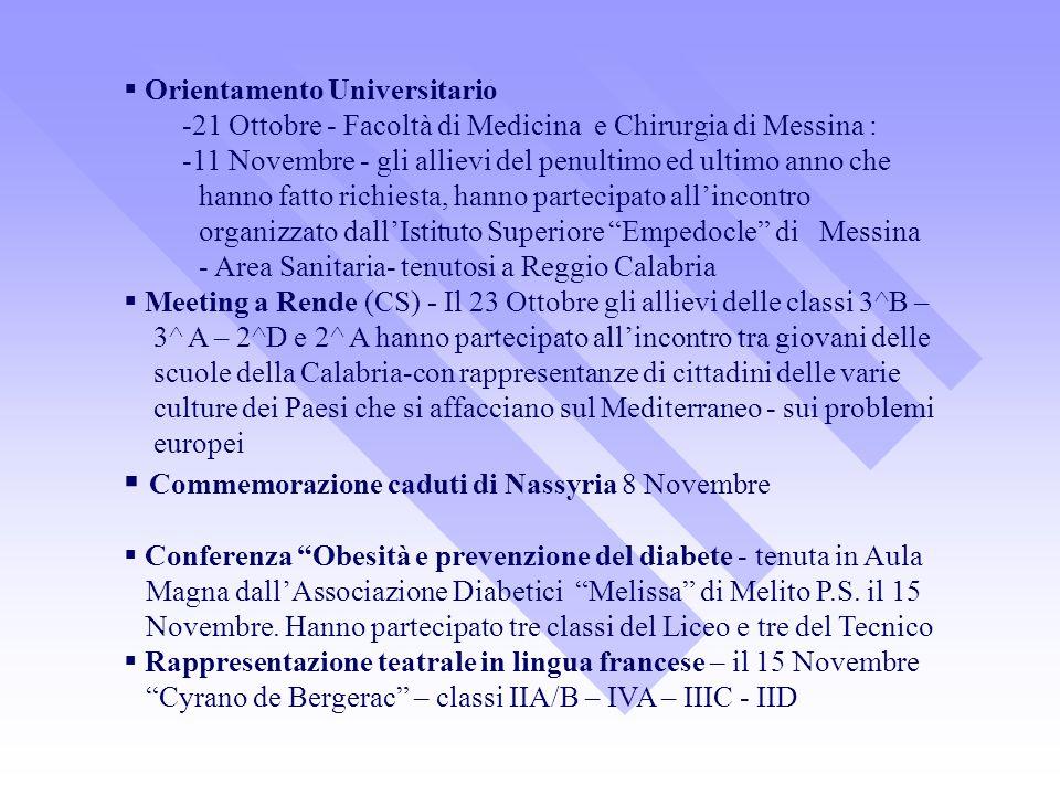 Orientamento Universitario -21 Ottobre - Facoltà di Medicina e Chirurgia di Messina : -11 Novembre - gli allievi del penultimo ed ultimo anno che hann