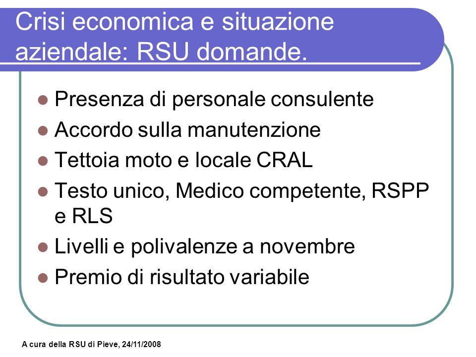 A cura della RSU di Pieve, 24/11/2008 Crisi economica e situazione aziendale: prossimi appuntamenti.