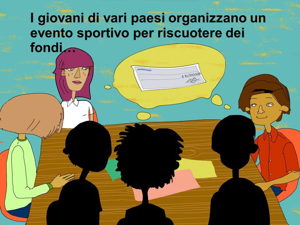 I giovani di vari paesi organizzano un evento sportivo per riscuotere dei fondi…