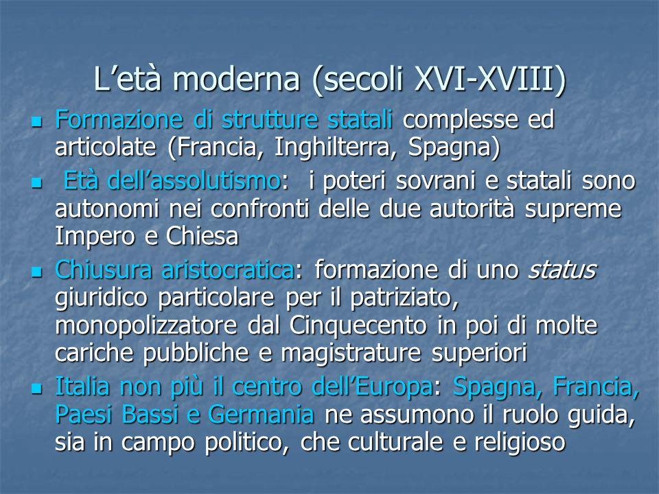 Letà moderna (secoli XVI-XVIII) Distacco dalla Chiesa di Roma di metà Europa cristiana.