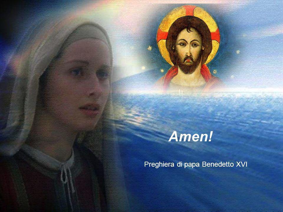 Mostrati Madre di tutti, o Maria, e donaci Cristo, la speranza del mondo!