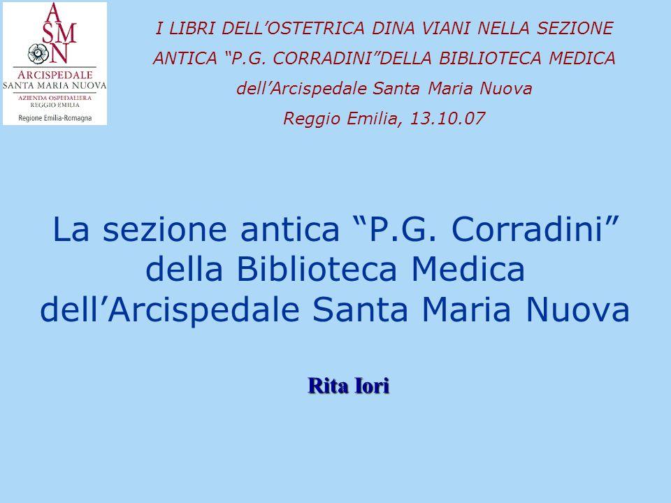 La sezione antica P.G. Corradini della Biblioteca Medica dellArcispedale Santa Maria Nuova I LIBRI DELLOSTETRICA DINA VIANI NELLA SEZIONE ANTICA P.G.