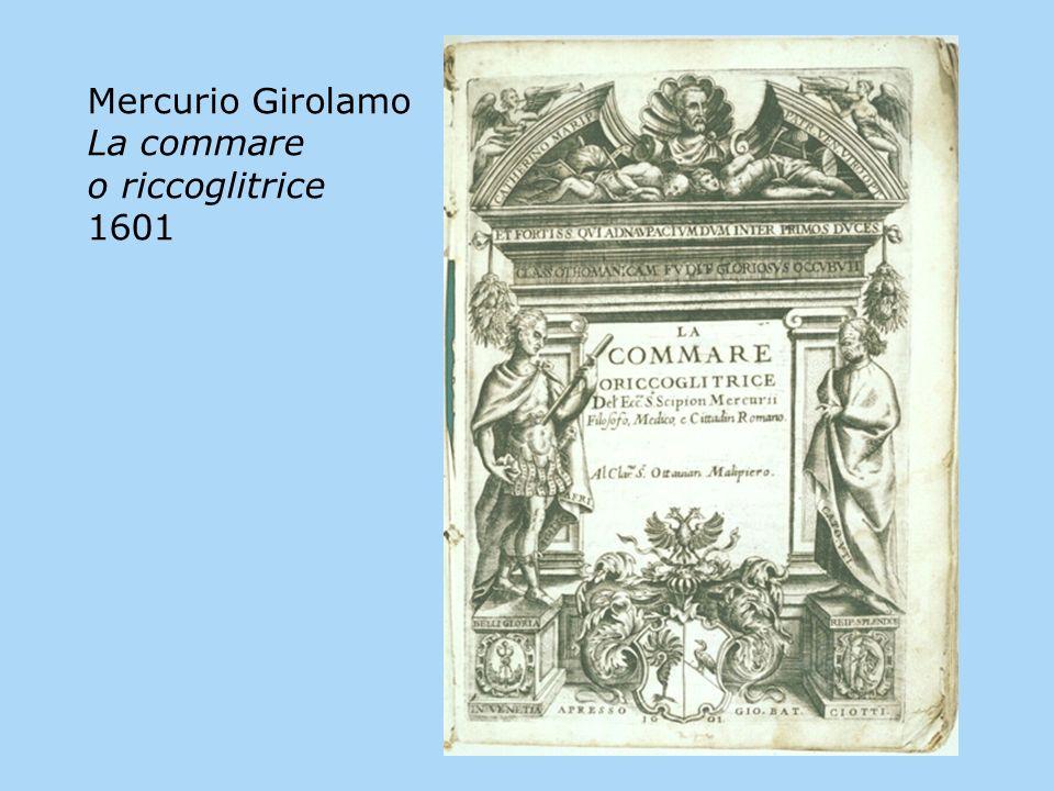 Mercurio Girolamo La commare o riccoglitrice 1601