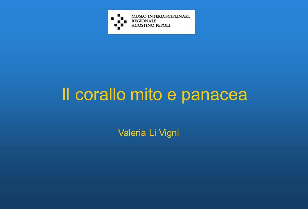 Il corallo mito e panacea Valeria Li Vigni