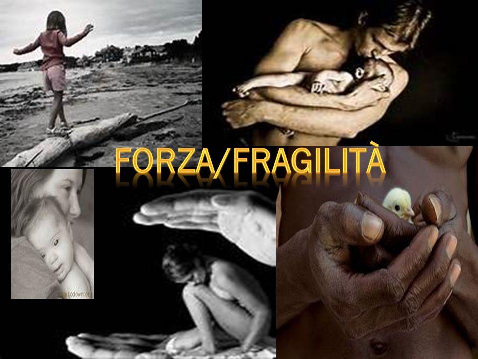 La fragilità è un valore umano.