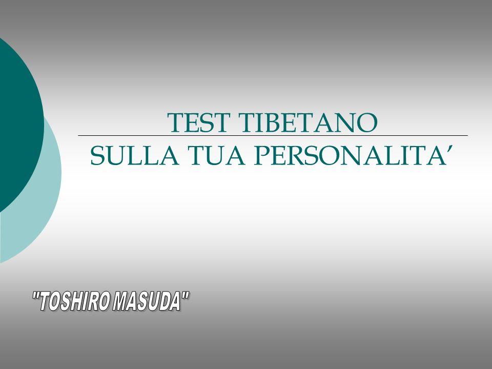 TEST TIBETANO SULLA TUA PERSONALITA