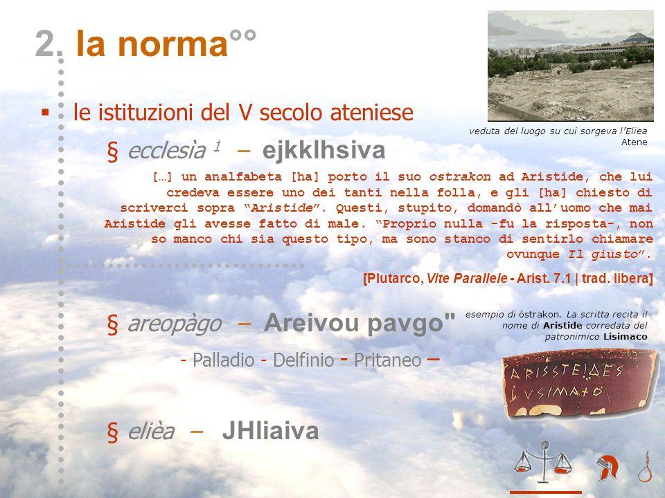 II – la norma** 2. la norma°° le istituzioni del V secolo ateniese § ecclesìa 1 – ejkklhsiva § areopàgo – Areivou pavgo