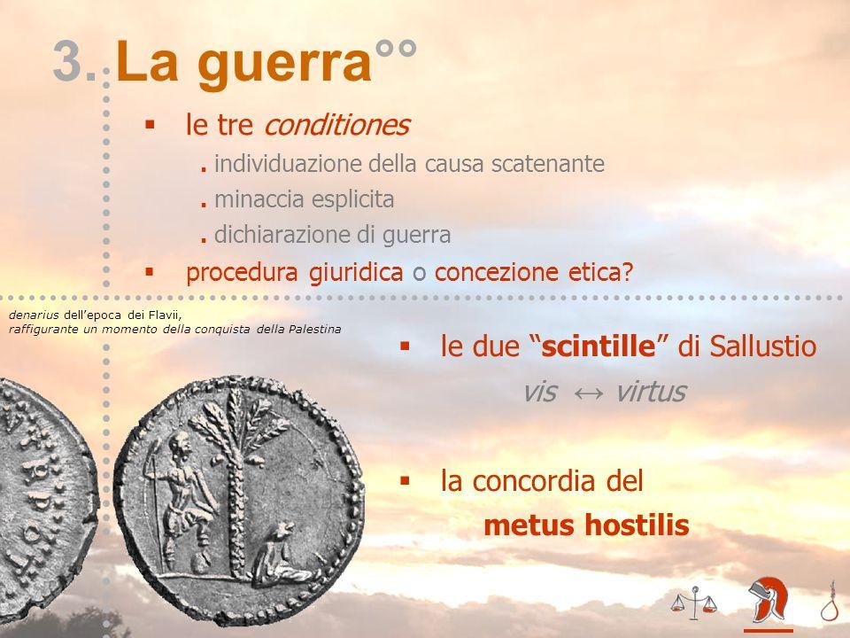 III – la guerra** 3. La guerra°° denarius dellepoca dei Flavii, raffigurante un momento della conquista della Palestina le tre conditiones. individuaz