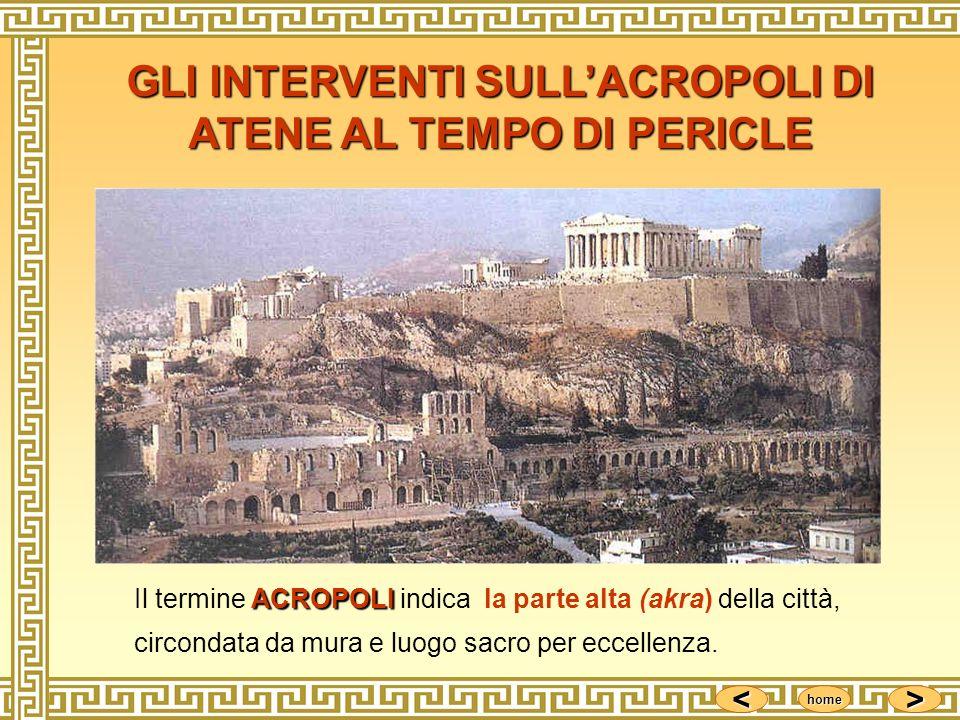 <<<< >>>> home ACROPOLI Il termine ACROPOLI indica la parte alta (akra) della città, circondata da mura e luogo sacro per eccellenza. GLI INTERVENTI S