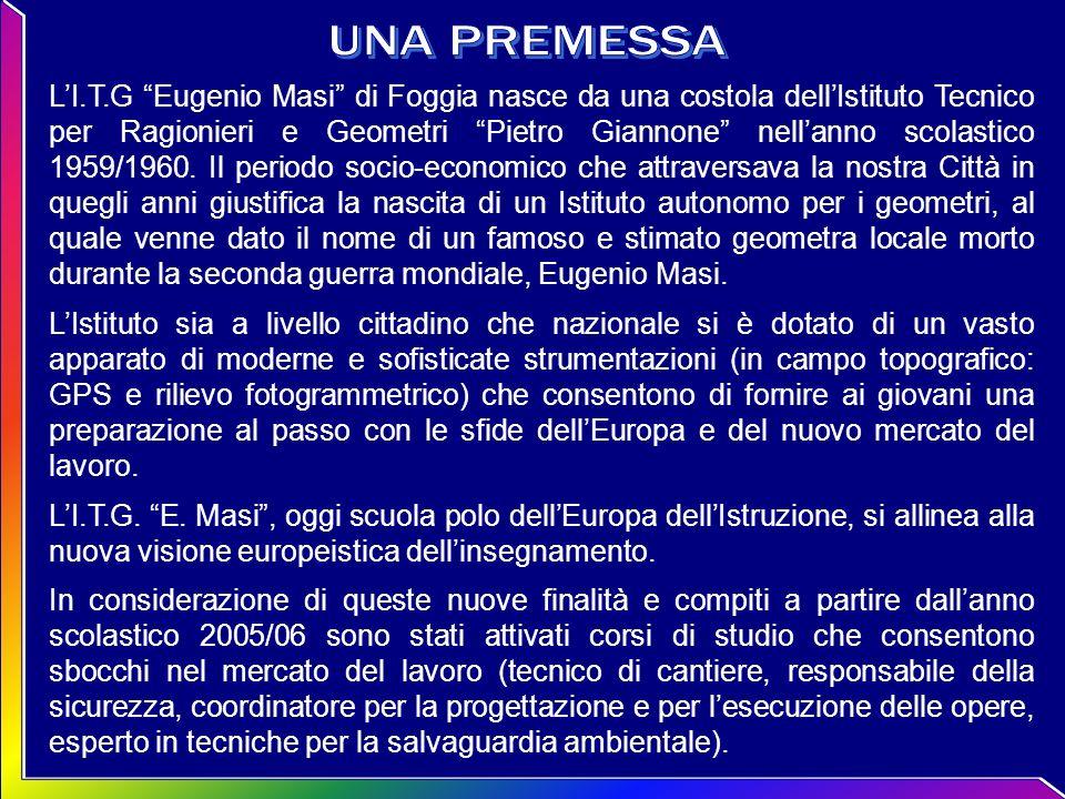 LI.T.G Eugenio Masi di Foggia nasce da una costola dellIstituto Tecnico per Ragionieri e Geometri Pietro Giannone nellanno scolastico 1959/1960. Il pe