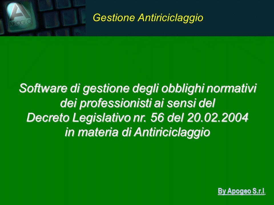 Software di gestione degli obblighi normativi dei professionisti ai sensi del Decreto Legislativo nr. 56 del 20.02.2004 in materia di Antiriciclaggio