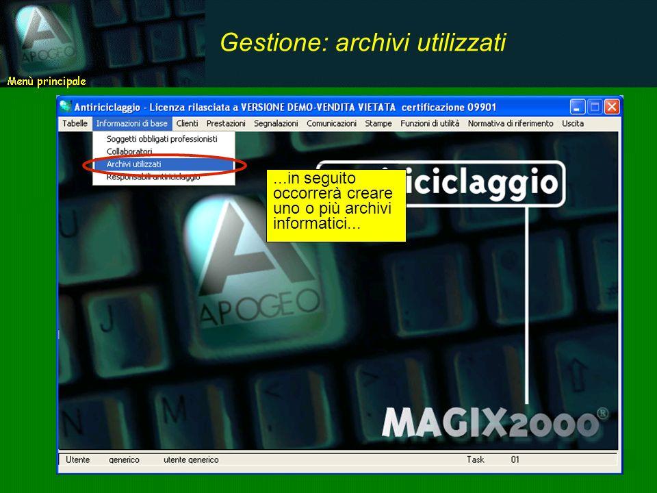 ...in seguito occorrerà creare uno o più archivi informatici... Gestione: archivi utilizzati