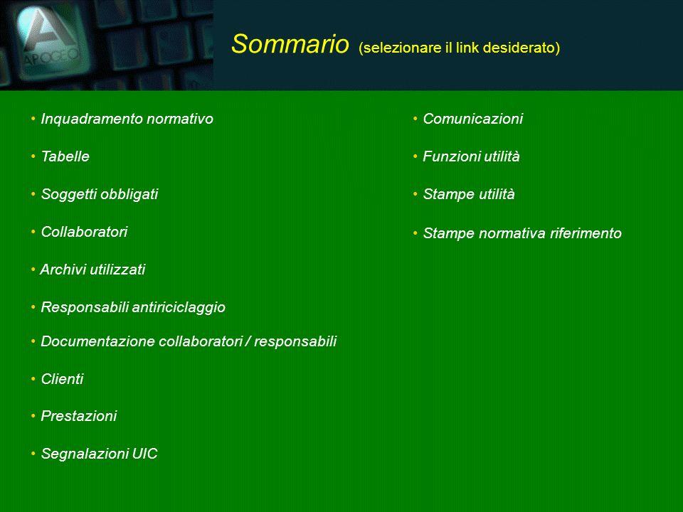 Sommario (selezionare il link desiderato) Inquadramento normativo Tabelle Soggetti obbligati Collaboratori Archivi utilizzati Responsabili antiricicla