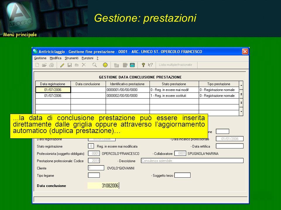 ...la data di conclusione prestazione può essere inserita direttamente dalle griglia oppure attraverso laggiornamento automatico (duplica prestazione)… Gestione: prestazioni