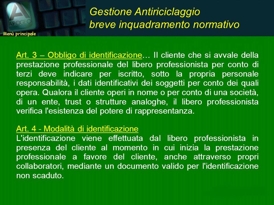 Art. 3 – Obbligo di identificazione… Il cliente che si avvale della prestazione professionale del libero professionista per conto di terzi deve indica