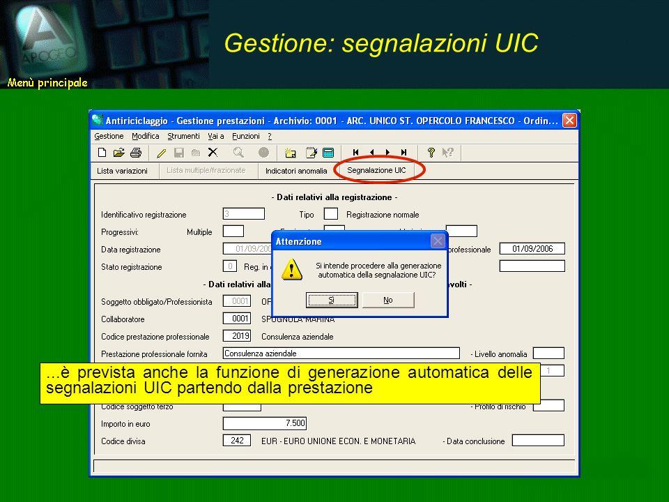 ...è prevista anche la funzione di generazione automatica delle segnalazioni UIC partendo dalla prestazione Gestione: segnalazioni UIC