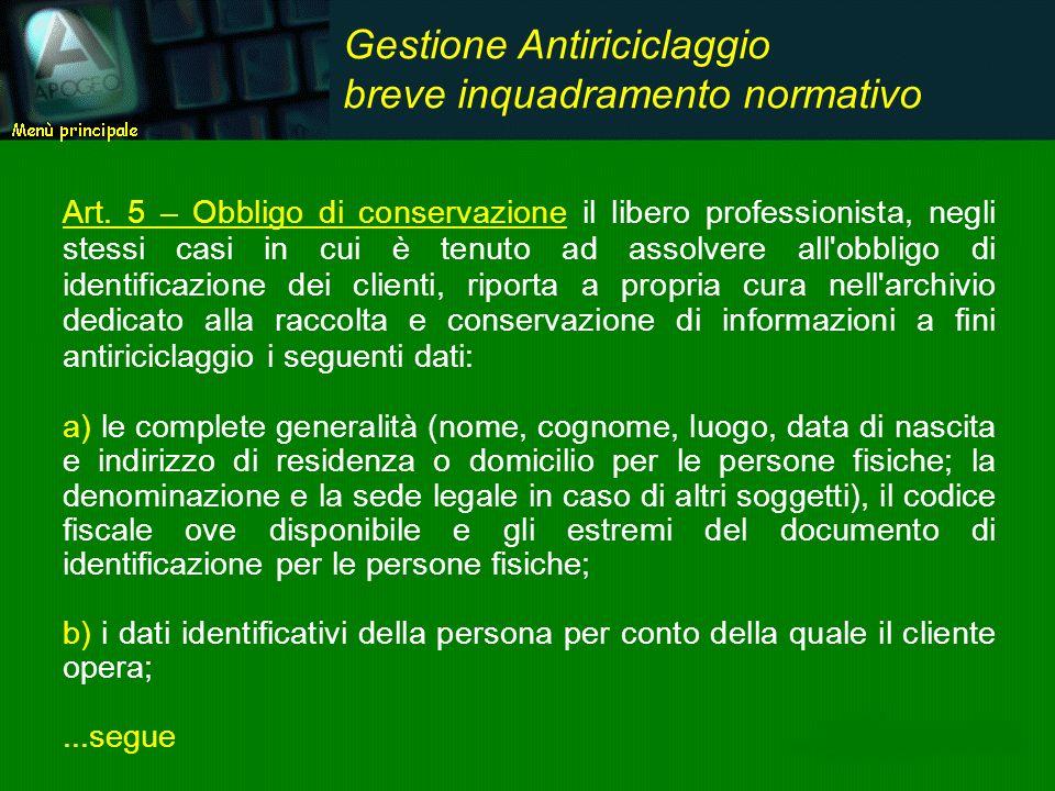 Art. 5 – Obbligo di conservazione il libero professionista, negli stessi casi in cui è tenuto ad assolvere all'obbligo di identificazione dei clienti,