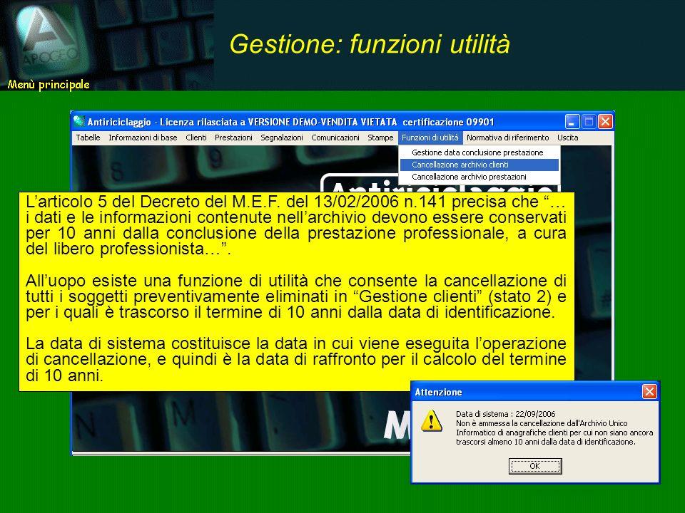 Larticolo 5 del Decreto del M.E.F. del 13/02/2006 n.141 precisa che … i dati e le informazioni contenute nellarchivio devono essere conservati per 10