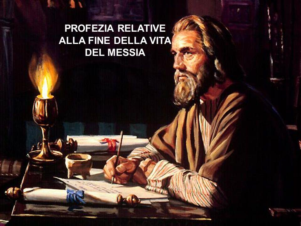 PROFEZIA RELATIVE ALLA FINE DELLA VITA DEL MESSIA