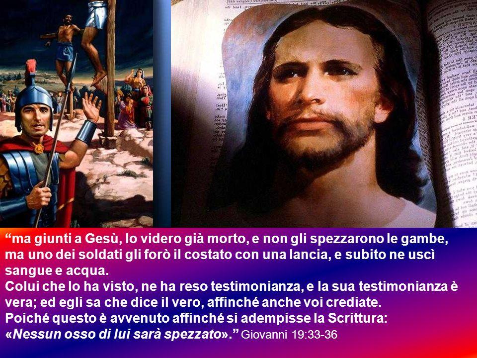 ma giunti a Gesù, lo videro già morto, e non gli spezzarono le gambe, ma uno dei soldati gli forò il costato con una lancia, e subito ne uscì sangue e