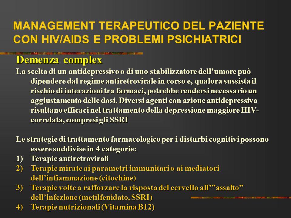MANAGEMENT TERAPEUTICO DEL PAZIENTE CON HIV/AIDS E PROBLEMI PSICHIATRICI Demenza complex La scelta di un antidepressivo o di uno stabilizzatore dellum