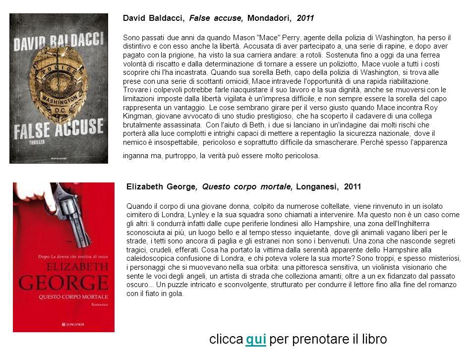 David Baldacci, False accuse, Mondadori, 2011 Sono passati due anni da quando Mason