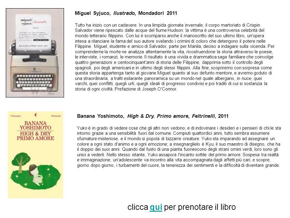 Miguel Syjuco, Ilustrado, Mondadori 2011 Tutto ha inizio con un cadavere. In una limpida giornata invernale, il corpo martoriato di Crispin Salvador v