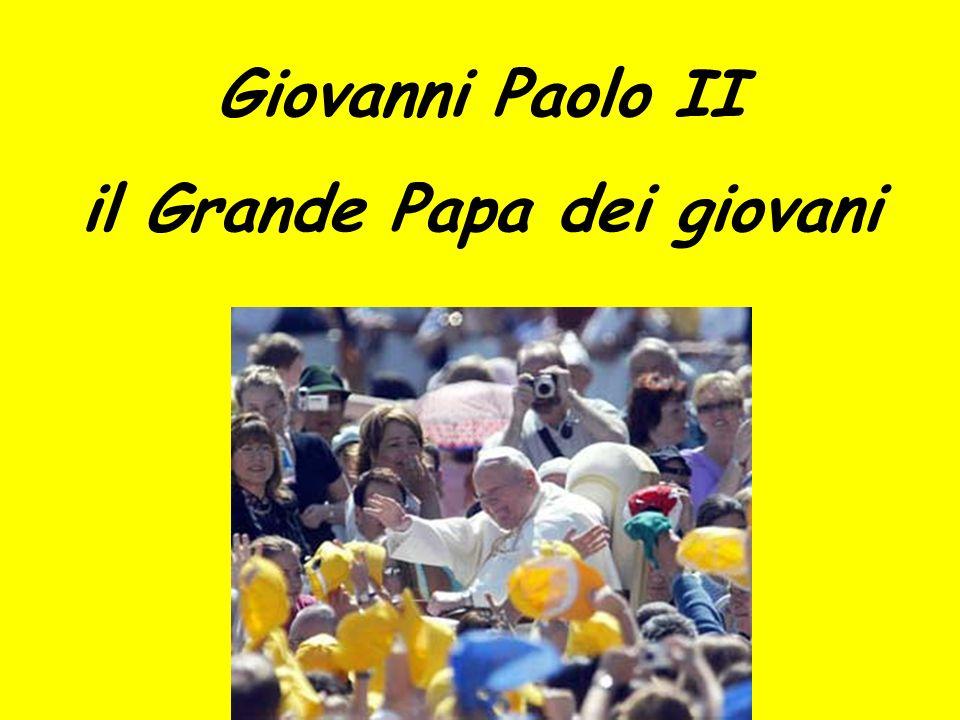 Giovanni Paolo II il Grande Papa dei giovani
