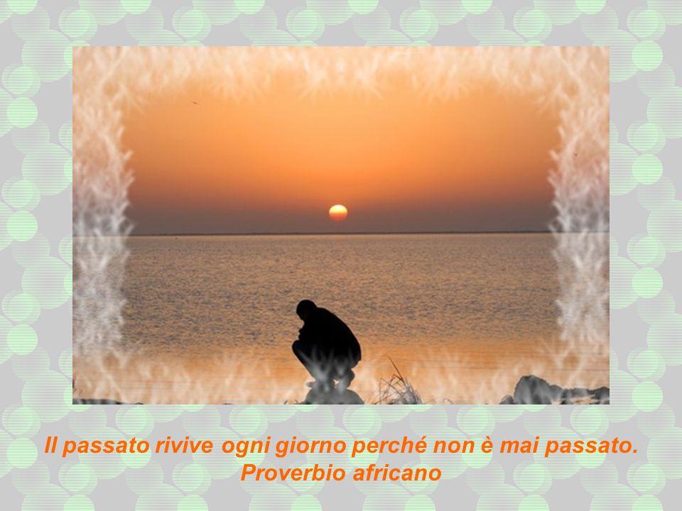 Il cammino attraverso la foresta non è lungo se si ama la persona che si va a trovare. Proverbio africano