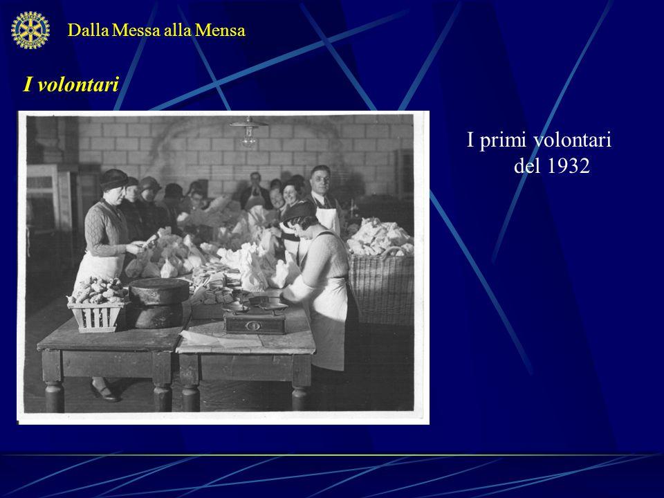 I volontari I primi volontari del 1932 Dalla Messa alla Mensa