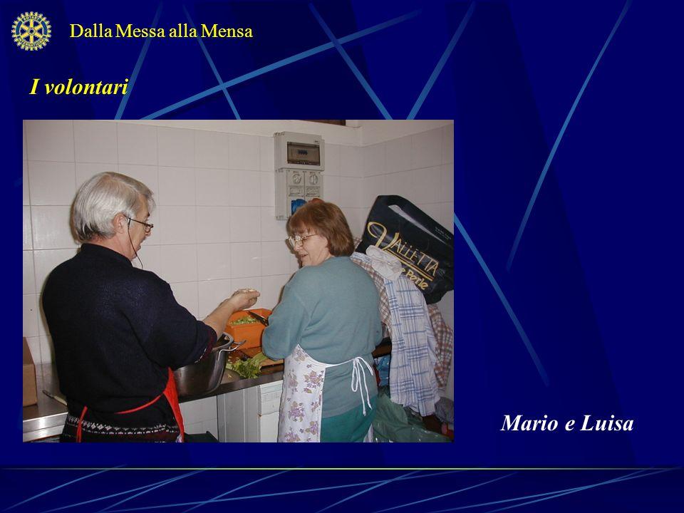 I volontari Dalla Messa alla Mensa Mario e Luisa