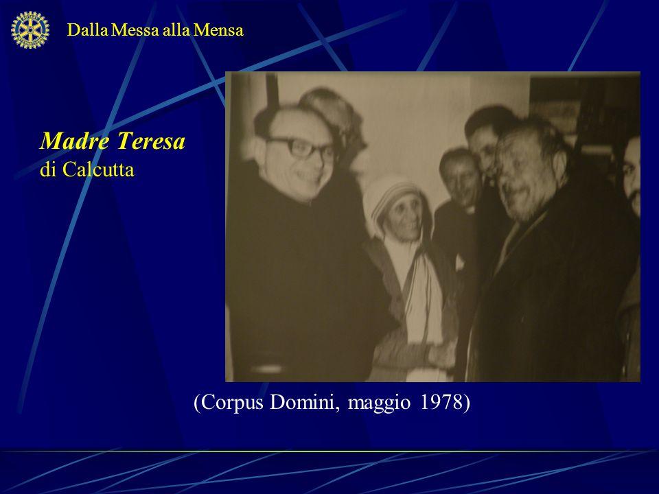 Madre Teresa di Calcutta (Corpus Domini, maggio 1978) Dalla Messa alla Mensa