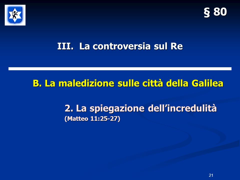 III. La controversia sul Re B. La maledizione sulle città della Galilea B. La maledizione sulle città della Galilea 2. La spiegazione dellincredulità