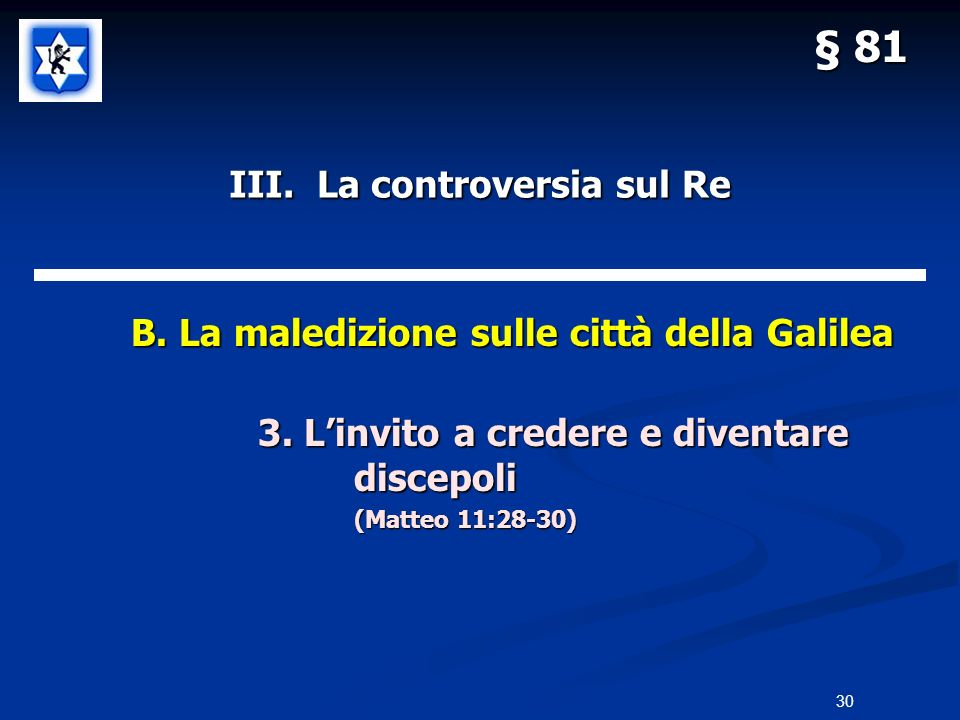 III. La controversia sul Re B. La maledizione sulle città della Galilea B. La maledizione sulle città della Galilea 3. Linvito a credere e diventare d