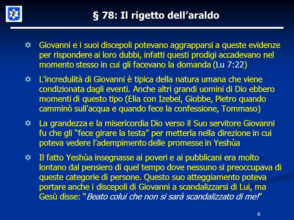 § 78: Il rigetto dellaraldo Giovanni e i suoi discepoli potevano aggrapparsi a queste evidenze per rispondere ai loro dubbi, infatti questi prodigi ac