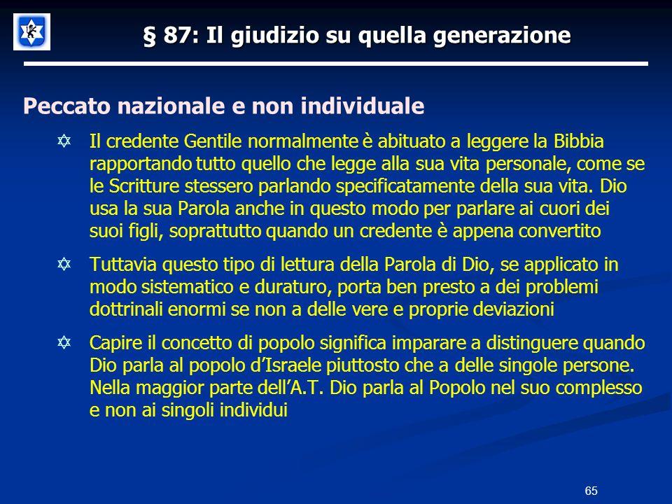 § 87: Il giudizio su quella generazione Peccato nazionale e non individuale Il credente Gentile normalmente è abituato a leggere la Bibbia rapportando