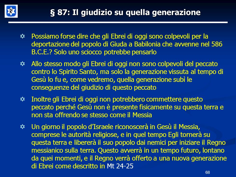 § 87: Il giudizio su quella generazione Possiamo forse dire che gli Ebrei di oggi sono colpevoli per la deportazione del popolo di Giuda a Babilonia c