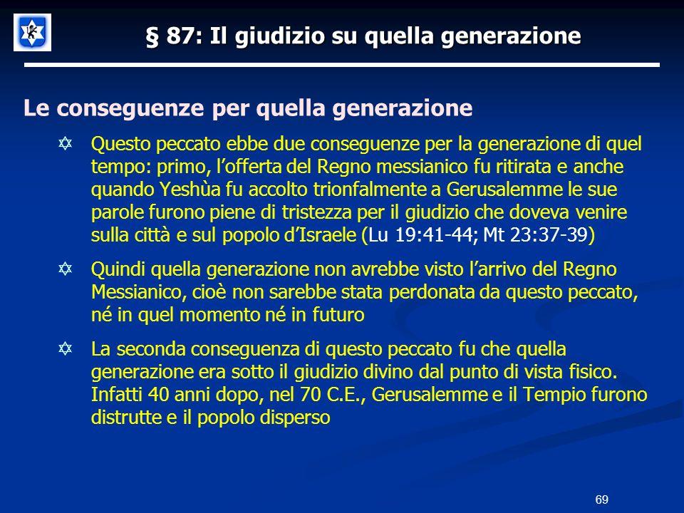 § 87: Il giudizio su quella generazione Le conseguenze per quella generazione Questo peccato ebbe due conseguenze per la generazione di quel tempo: pr