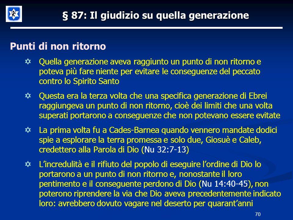 § 87: Il giudizio su quella generazione Punti di non ritorno Quella generazione aveva raggiunto un punto di non ritorno e poteva più fare niente per e