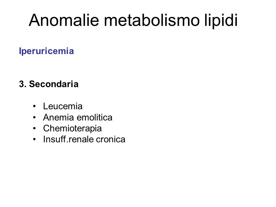 Anomalie metabolismo lipidi Iperuricemia 3.