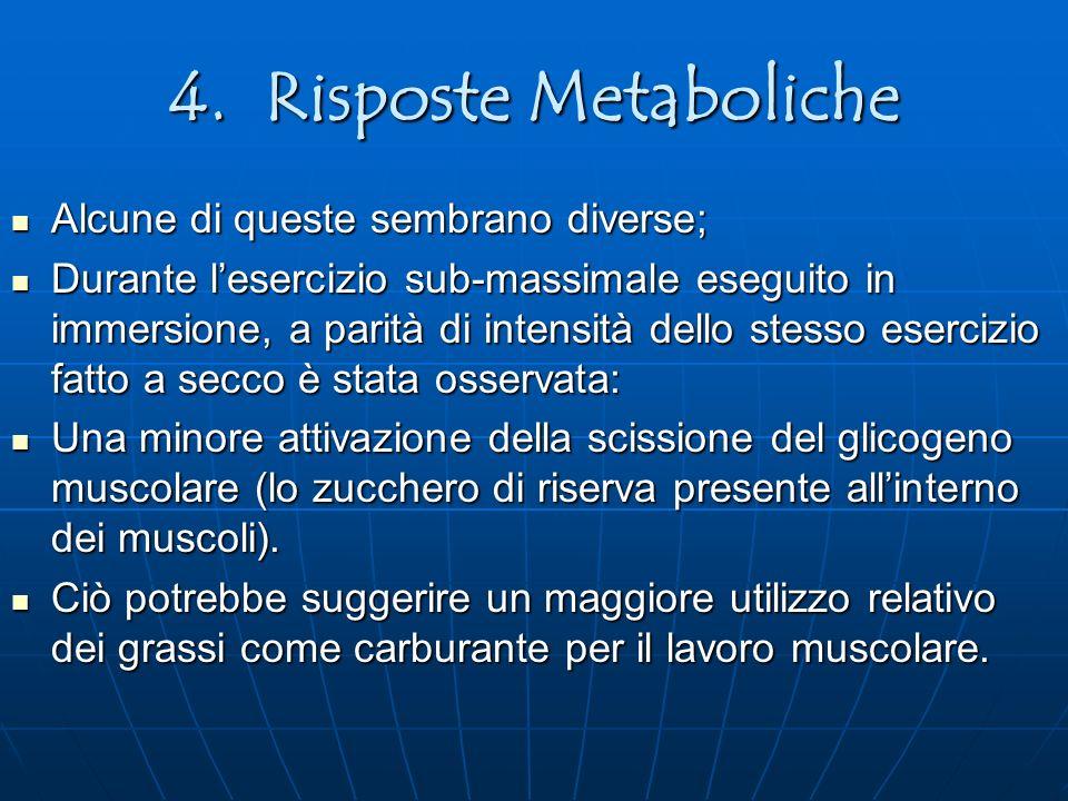 4. Risposte Metaboliche Alcune di queste sembrano diverse; Alcune di queste sembrano diverse; Durante lesercizio sub-massimale eseguito in immersione,