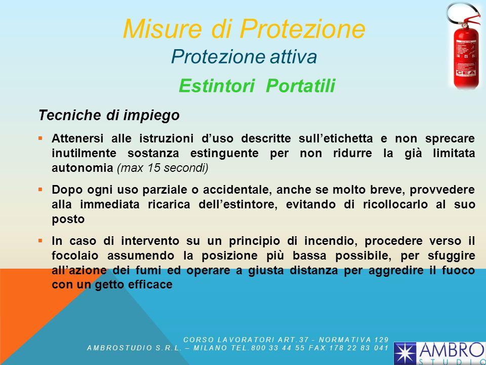 Estintori Portatili Dimensionamento della protezione con estintori Tipo di estintore Superficie protetta da un estintore Rischio basso Rischio medio R
