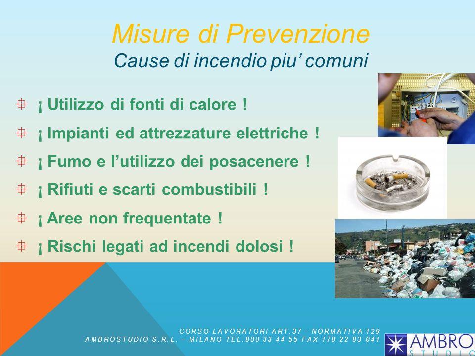 Il personale deve adeguare i propri comportamenti relativamente a: Deposito ed utilizzo di recipienti contenenti liquidi infiammabili e materiali faci