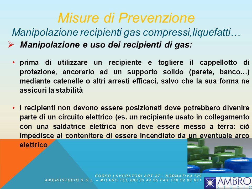 Manipolazione e uso dei recipienti di gas: anche se scarichi, i recipienti devono essere conservati con valvola di erogazione chiusa e protetta da app