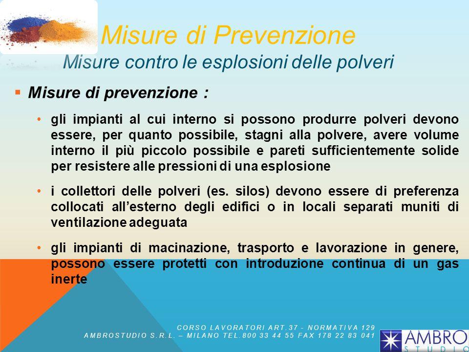 Misure di prevenzione : eliminare tutte le possibili fonti di accensione (impianti elettrici a norma, messa a terra di tutto il materiale suscettibile