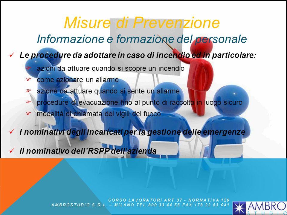 Misure di Prevenzione Informazione e formazione del personale E obbligo del datore di lavoro fornire al personale unadeguata informazione e formazione