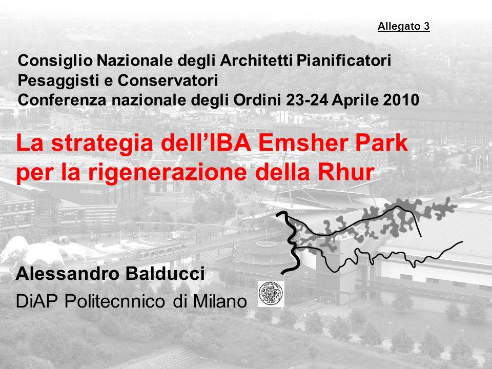Consiglio Nazionale degli Architetti Pianificatori Pesaggisti e Conservatori Conferenza nazionale degli Ordini 23-24 Aprile 2010 La strategia dellIBA