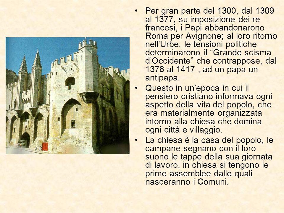 Per gran parte del 1300, dal 1309 al 1377, su imposizione dei re francesi, i Papi abbandonarono Roma per Avignone; al loro ritorno nellUrbe, le tensio
