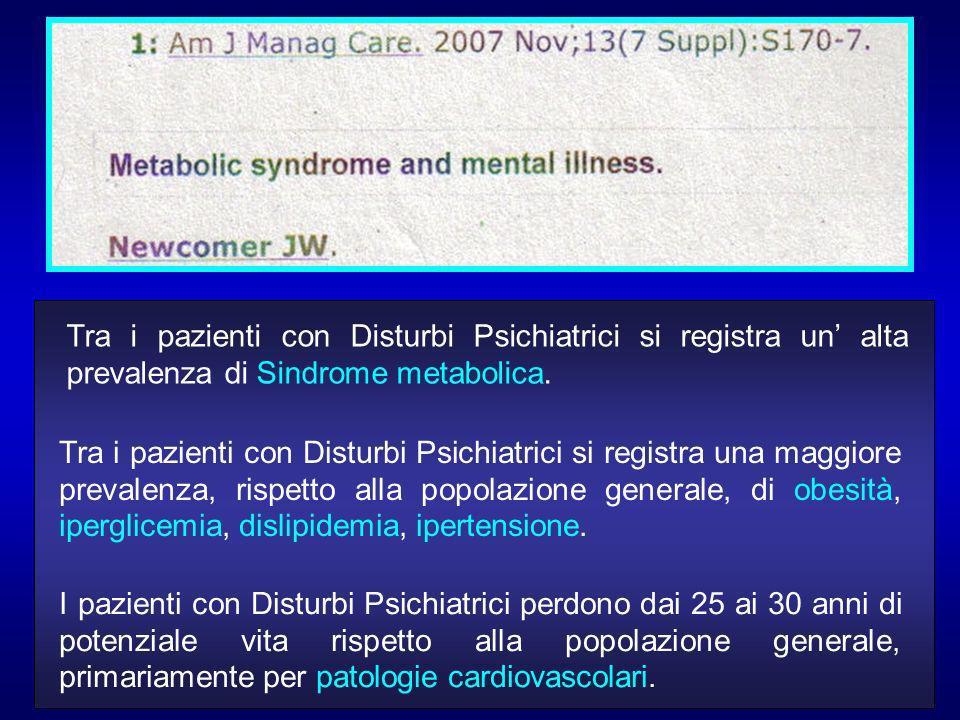 Tra i pazienti con Disturbi Psichiatrici si registra un alta prevalenza di Sindrome metabolica.
