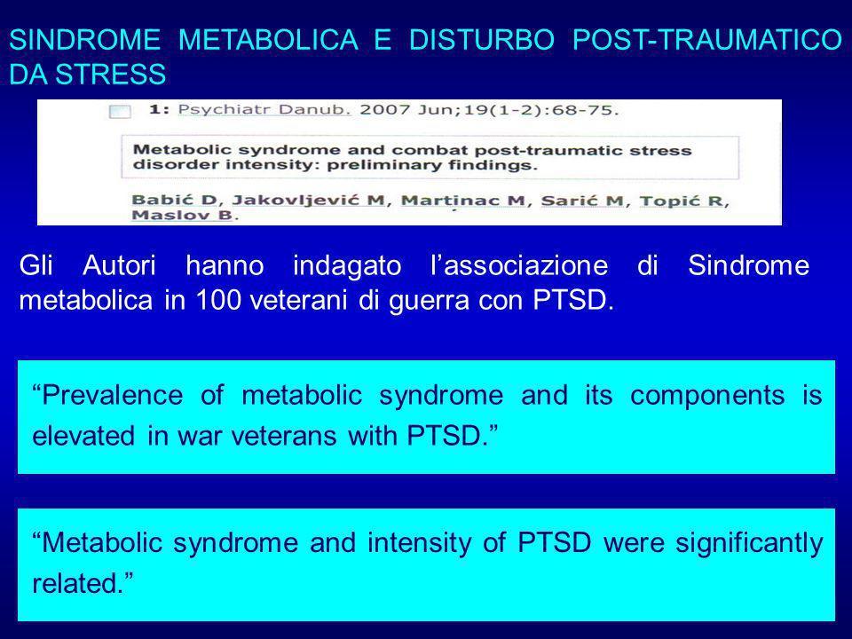 Gli Autori hanno indagato lassociazione di Sindrome metabolica in 100 veterani di guerra con PTSD.